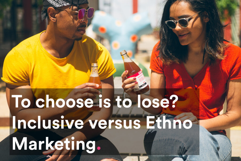 inclusive versus ethno marketing
